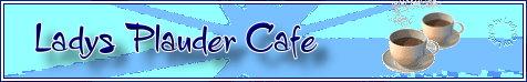 Ladys Plaudercafe